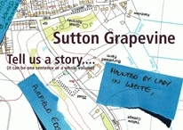 Sutton Grapevine...We want your stories and tales...