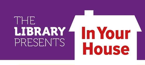 The Library Presents In Your House Open Call for Events in Autumn 2020