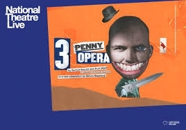 NT Live : Threepenny Opera (15) Ely Cinema - tickets available on the door